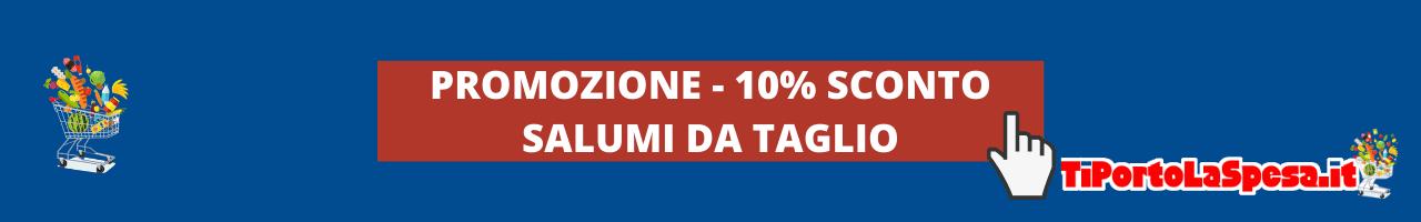 Sconto del 10% sui salumi da taglio fino al 9 maggio 2021